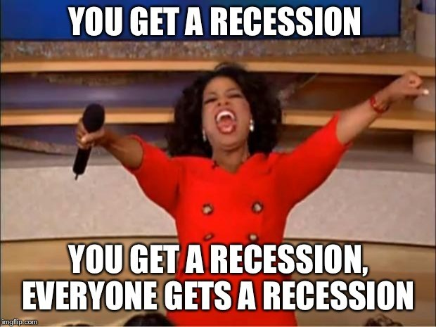 The Democrats Demand Their Recession!