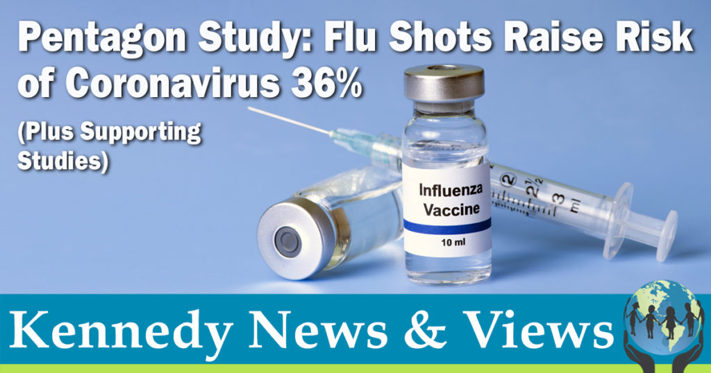 Pentagon Study: Flu Shot Raises Risk of Coronavirus by 36% (and Other Supporting Studies)