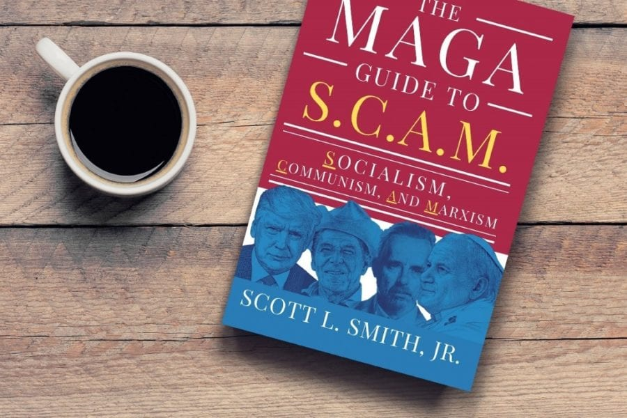 The MAGA Guide to SCAM- How to Fight the Evils of Socialism, Marxism, and Communism