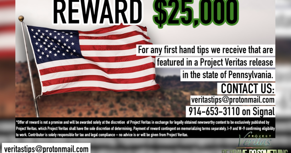 Project Veritas Offers $25K Reward for Tips Related to Election, Voter & Ballot Fraud in Pennsylvania; O'Keefe: 'Several Brave Insiders Have Come Forward and Thousands of Other Tips' Related to Pennsylvania