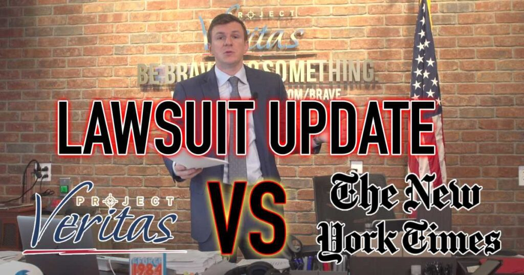 New York Times Begs Court to Dismiss Project Veritas Defamation Lawsuit, Admits to Article Inaccuracies While Under Oath