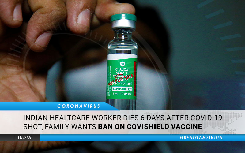 Indian Healthcare Worker Dies 6 Days After COVID-19 Shot, Family Wants Ban On Covishield Vaccine