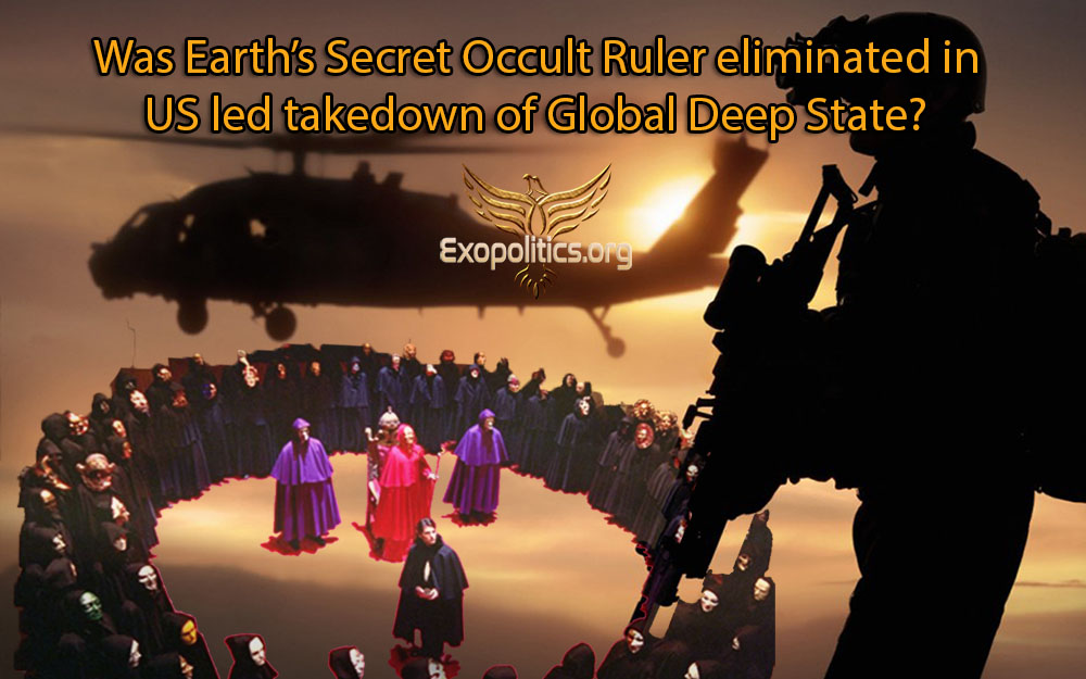 Was Earth's Secret Occult Ruler eliminated in US led takedown of Global Deep State?