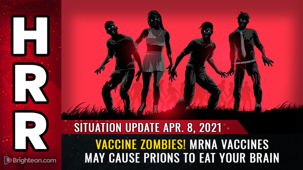 """April 8th, 2021: mRNA vaccines may cause your body to churn out PRIONS that """"eat your brain"""" like Mad Cow Disease"""