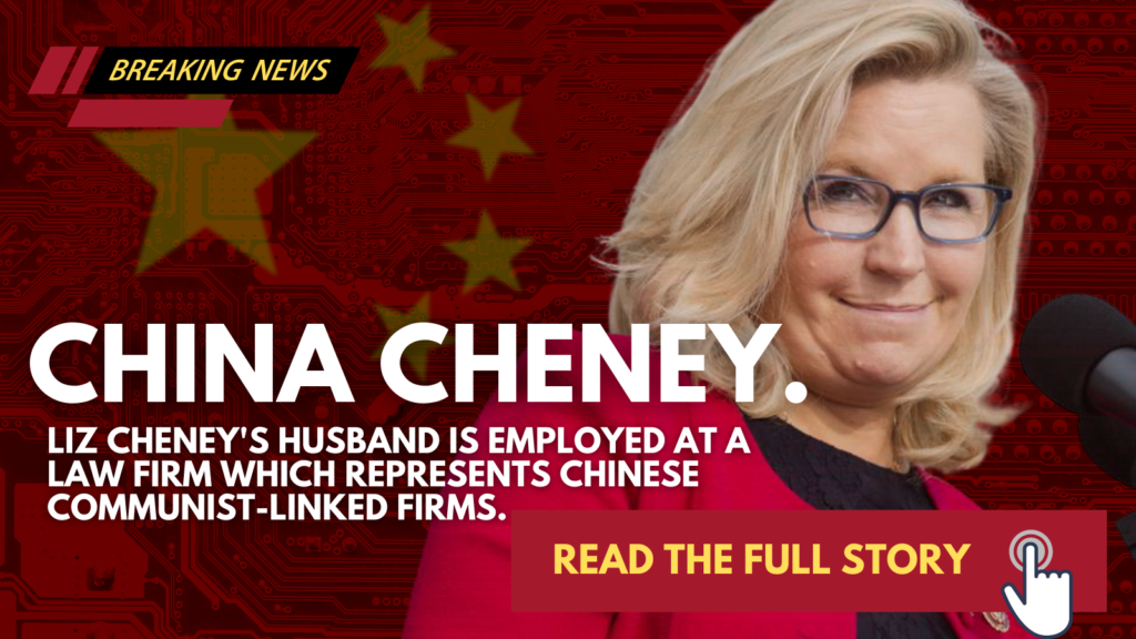 REVEALED: Liz Cheney's Husband Works For Chinese Communist Party-Linked Law Firm.