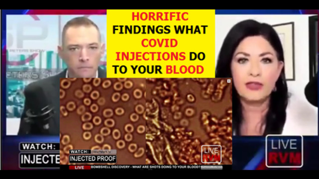 HORRIFIC FINDINGS WHAT COVID-19 INJECTIONS DO TO YOUR BLOOD