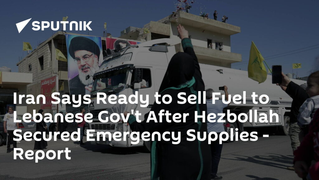 Iran Says Ready to Sell Fuel to Lebanese Gov't After Hezbollah Secured Emergency Supplies - Report