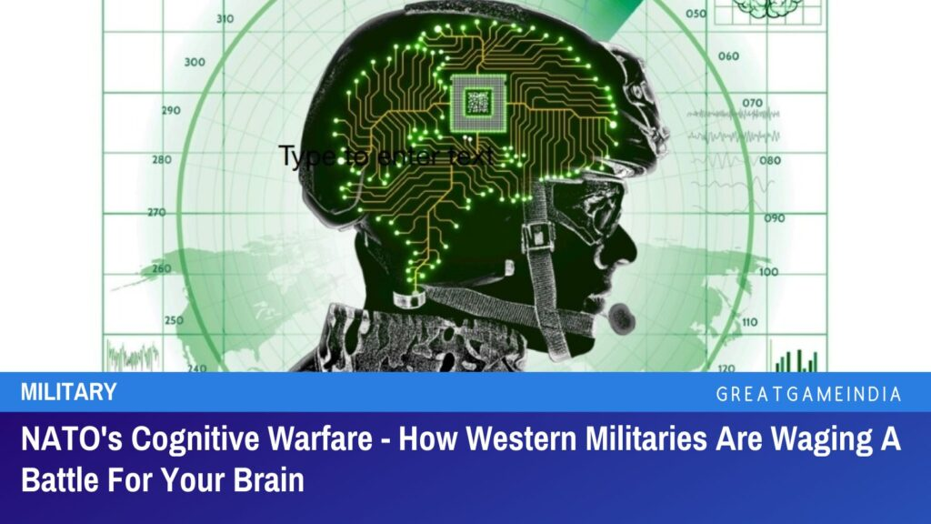 NATO's Cognitive Warfare – How Western Militaries Are Waging A Battle For Your Brain