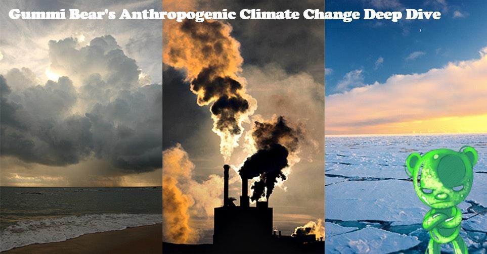 Gummi Bear's Anthropogenic Climate Change Deep Dive - Part 1